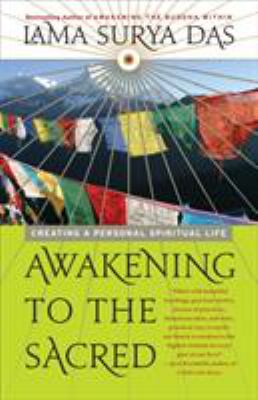 Awakening to the Sacred: Creating a Personal Spiritual Life 9780767902755