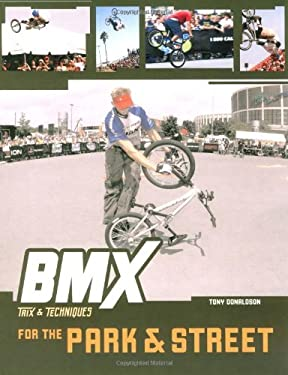 BMX Trix & Techniques for the Park and Street 9780760319635