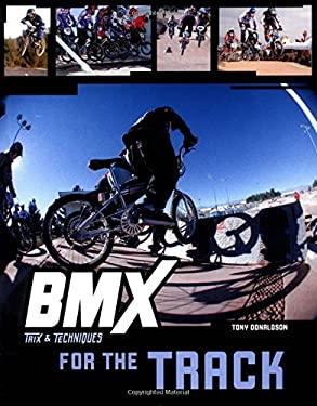 BMX Trix & Techniques for the Track 9780760319642