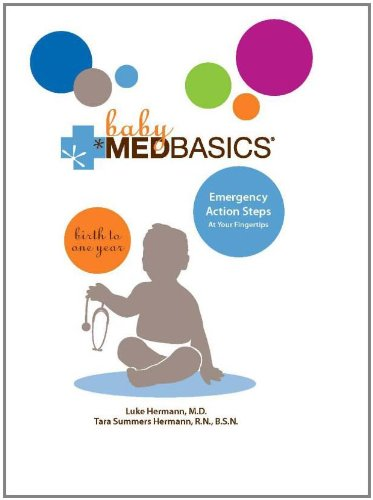Baby Medbasics: Lifesaving Action Steps at Your Fingertips: Birth to One Year 9780762441082