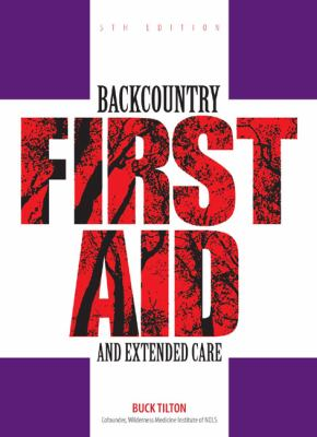 Backcountry First Aid and Extended Care 9780762743575