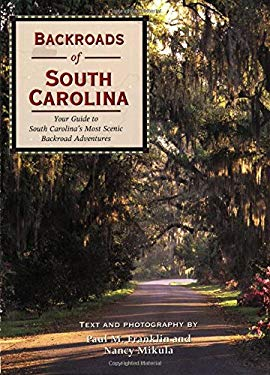 Backroads of South Carolina: Your Guide to South Carolina's Most Scenic Backroad Adventures 9780760326404