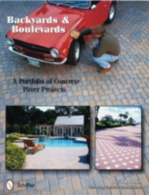 Backyards and Boulevards: A Portfolio of Concrete Paver Projects 9780764320071