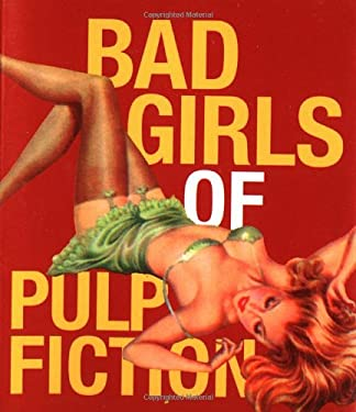 Bad Girls of Pulp Fiction: With Stiletto Charm Attached 9780762412563