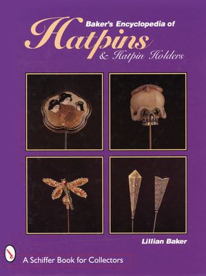 Baker's Encyclopedia of Hatpins and Hatpin Holders 9780764304859