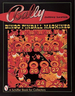 Bally Bingo Pinball Machines 9780764308741