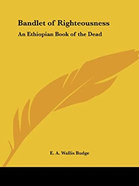Bandlet of Righteousness: An Ethiopian Book of the Dead 9780766131699