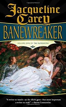 Banewreaker: Volume I of the Sundering 9780765344298