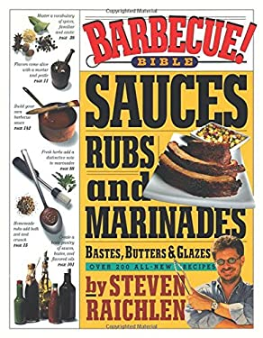Barbecue Bible: Sauces, Rubs and Marinades, Bastes, Butters & Glazes 9780761119791