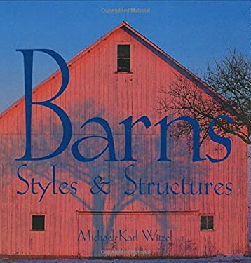 Barns: Styles & Structures 9780760316085