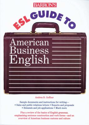 Barron's ESL Guide to American Business English Barron's ESL Guide to American Business English 9780764105944