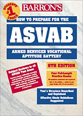 Barron's How to Prepare for the ASVAB: Armed Services Vocational Aptitude Battery 9780764107801
