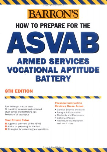 Barron's How to Prepare for the ASVAB: Armed Services Vocational Aptitude Battery 9780764132810