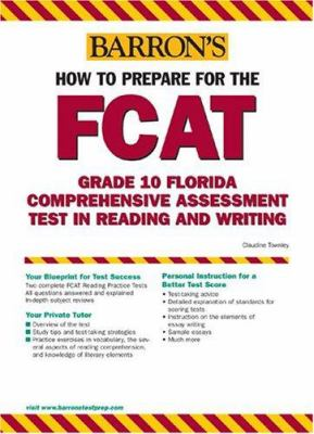 Barron's How to Prepare for the FCAT: Grade 10 Florida Comprehensive Assessment Tests in Reading and Writing 9780764127465