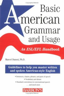 Basic American Grammar and Usage: An ESL/EFL Handbook 9780764133589