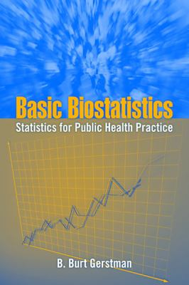 Basic Biostatistics (R): STATS for Public Health Practice 9780763781330