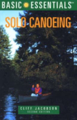 Basic Essentials Solo Canoeing, 2nd 9780762705245