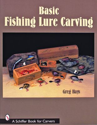 Basic Fishing Lure Carving 9780764325052