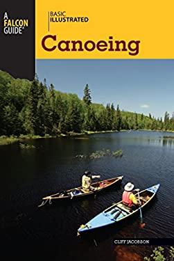 Basic Illustrated Canoeing 9780762747597