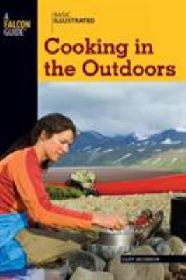 Basic Illustrated Cooking in the Outdoors 9780762747603