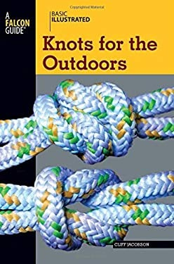 Basic Illustrated Knots for the Outdoors 9780762747610