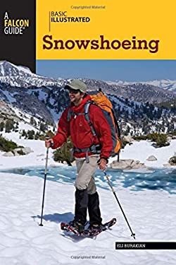 Basic Illustrated Snowshoeing 9780762777655