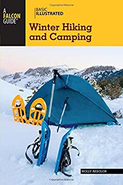 Basic Illustrated Winter Hiking and Camping 9780762778669