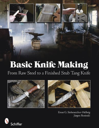 Basic Knife Making: From Raw Steel to a Finished Stub Tang Knife 9780764335082