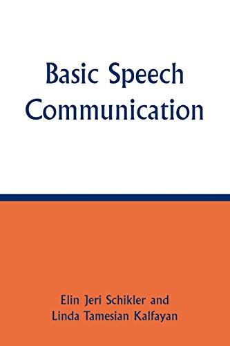 Basic Speech Communication 9780761803607