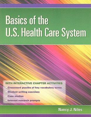 Basics of the U.S. Health Care System 9780763769840