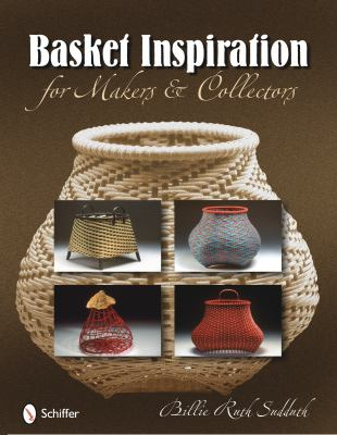 Basket Inspiration: For Makers and Collectors 9780764334689