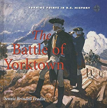 Battle of Yorktown Battle of Yorktown 9780761430087