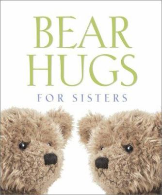 Bear Hugs for Sisters 9780762416745