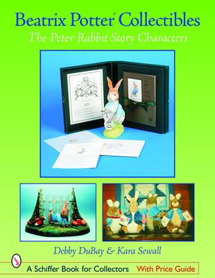 Beatrix Potter Collectibles: The Peter Rabbit Story Characters 9780764323584