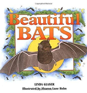 Beautiful Bats - Glaser, Linda / Glaser, Ronald Ed. / Holm, Sharon Lane