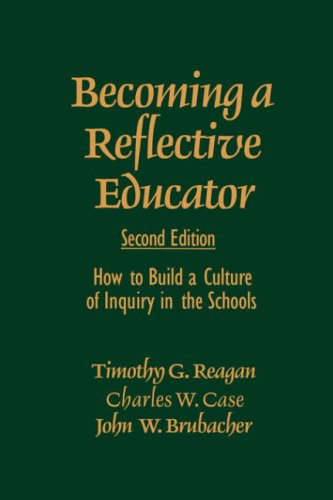 Becoming a Reflective Educator: How to Build a Culture of Inquiry in the Schools 9780761975526