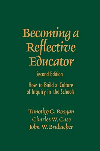 Becoming a Reflective Educator: How to Build a Culture of Inquiry in the Schools 9780761975533