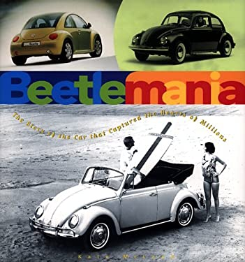 Beetlemania: The Story of the Car That Captured the Hearts of Millions 9780765110183