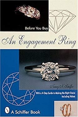 Before You Buy an Engagement Ring: With a 4-Step Guide for Making the Right Choice 9780764306112