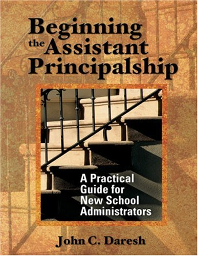 Beginning the Assistant Principalship: A Practical Guide for New School Administrators 9780761939924
