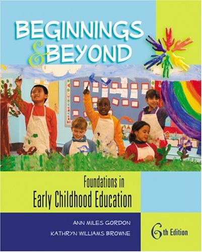 Beginnings & Beyond: Foundations in Early Childhood Education 9780766863156