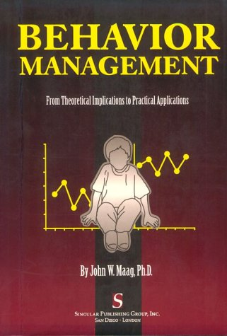 Behavior Management: From Theoretical Implications to Practical Applications 9780769300016