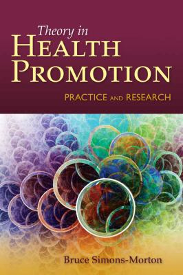Behavior Theory in Health Promotion Practice and Research 9780763786793