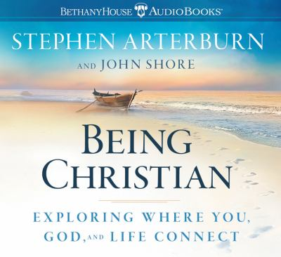 Being Christian: Exploring Where You, God, and Life Connect 9780764205439