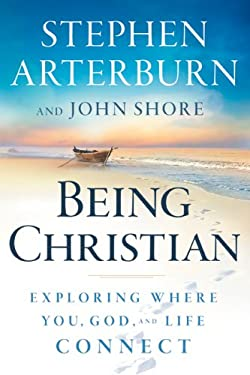 Being Christian: Exploring Where You, God, and Life Connect 9780764204265