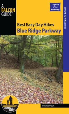 Best Easy Day Hikes Blue Ridge Parkway 9780762755264