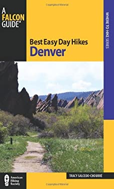 Best Easy Day Hikes Denver 9780762760930