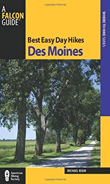 Best Easy Day Hikes Des Moines 9780762769919