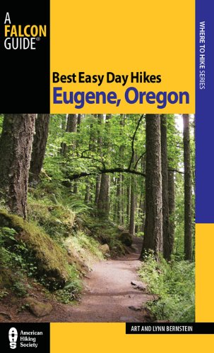 Best Easy Day Hikes Eugene, Oregon 9780762769926