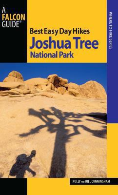 Best Easy Day Hikes Joshua Tree National Park, 2nd 9780762760534
